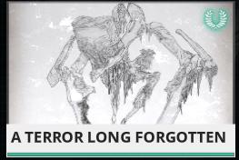 A terror Long forgotten