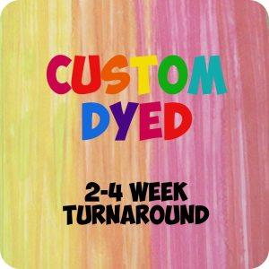 Custom Dyed