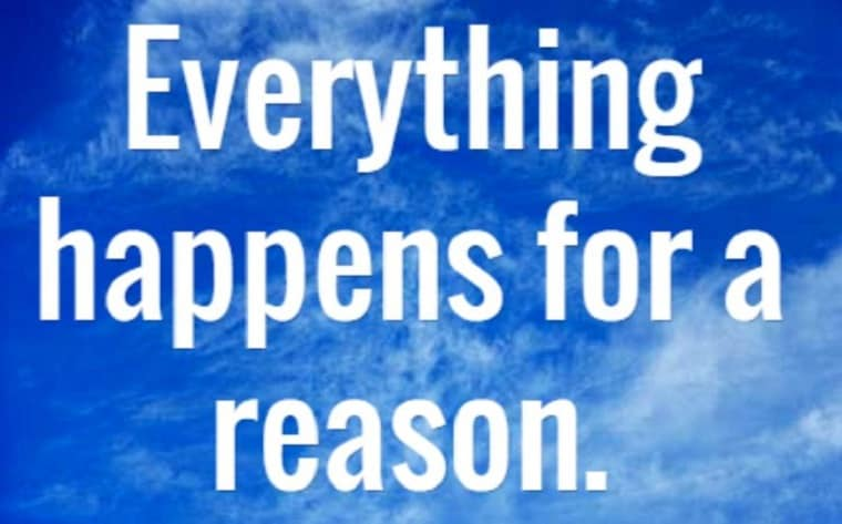 Everything happens for a reason - God's Will