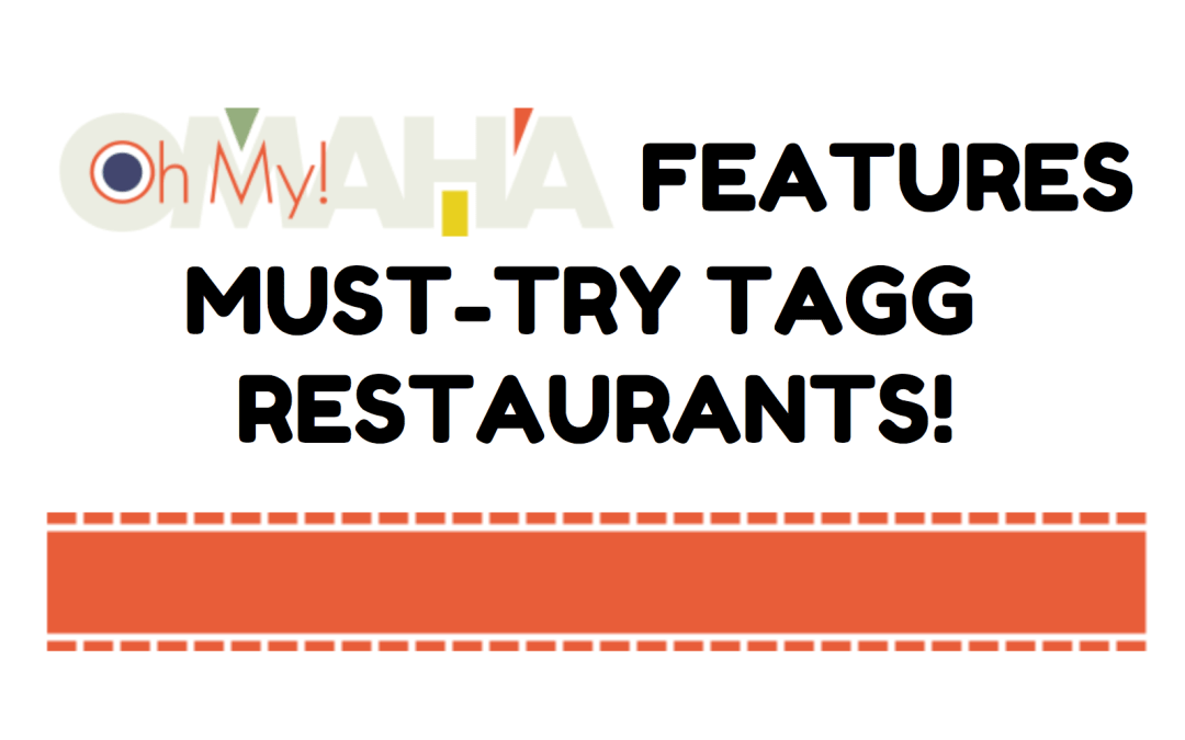 'Oh My! Omaha' features Must-Try TAGG Restaurants