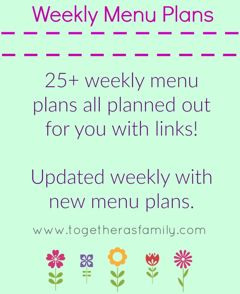 WEEKLY MEAL PLANS all planned out for you with links! 25+ menu plans to choose from and it's updated weekly | www.togetherasfamily.com