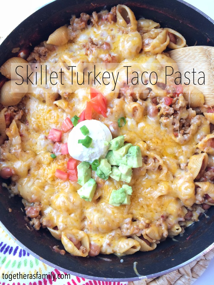 SKILLET TURKEY TACO PASTA | one pan meal! Fast, easy, and delicious. www.togetherasfamily.com