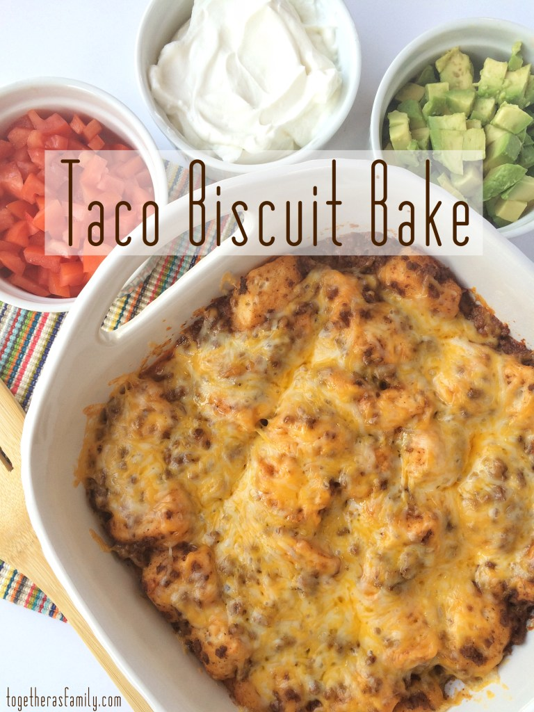 Taco Biscuit Bake- easy and delicious family dinner. Everyone can customize with their own toppings ll www.togetherasfamily.com