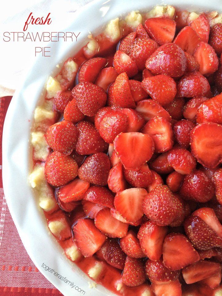 Fresh Strawberry Pie- www.togetherasfamily.com