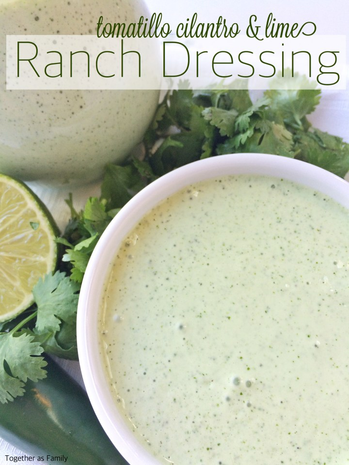 TOMATILLO CILANTRO & LIME RANCH DRESSING | www.togetherasfamily.com