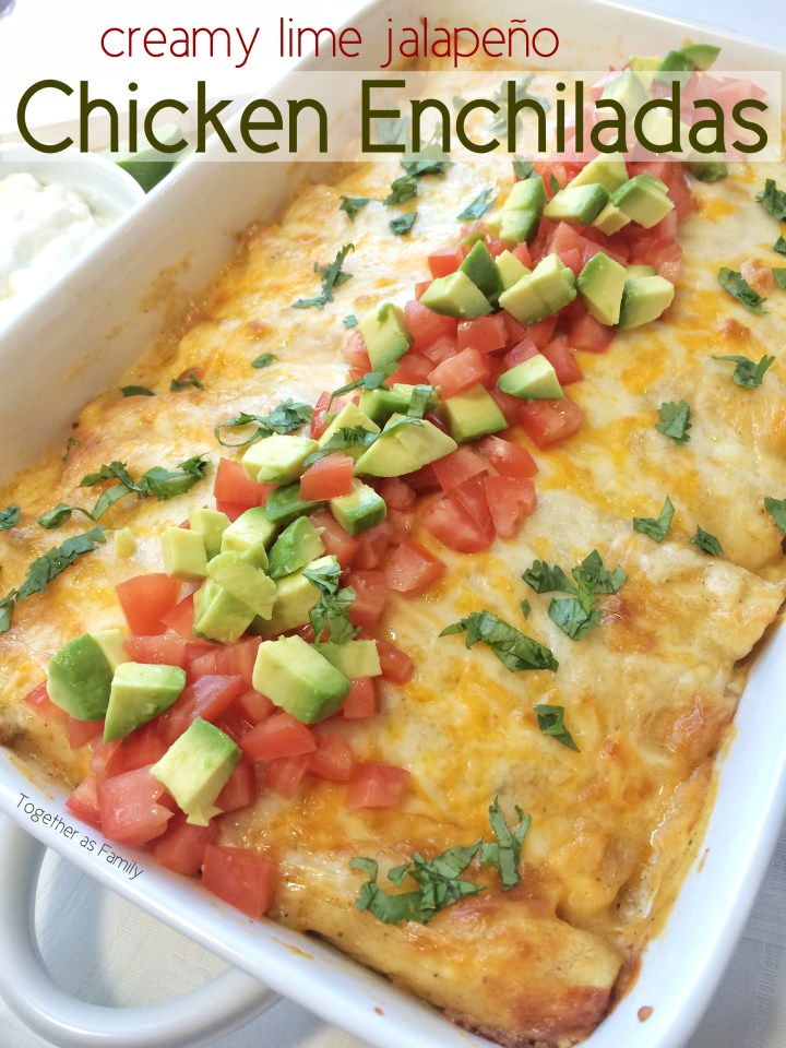 CREAMY JALAPENO LIME CHICKEN ENCHILADAS | www.togetherasfamily.com