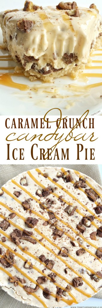 Caramel Crunch Candy Bar Ice Cream Pie | Together as Family