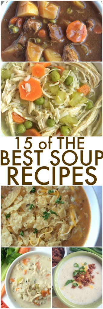 15 of the best soup recipes all in one place! These are tried & true family favorites.