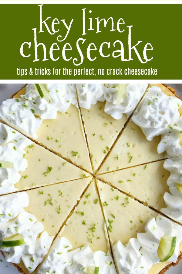 Key Lime Cheesecake | Cheesecake Recipes | Cheesecake | Key Lime | Dessert| The best, no cracks on top key lime cheesecake ever! Graham cracker crust with a creamy and smooth key lime cheesecake filling, and topped with sweetened whipped cream. Tips & tricks on how to get no cracks on the top of the cheesecake so you can get perfect, bakery cheesecake from home. #dessertrecipes #cheesecake #keylime #desserts