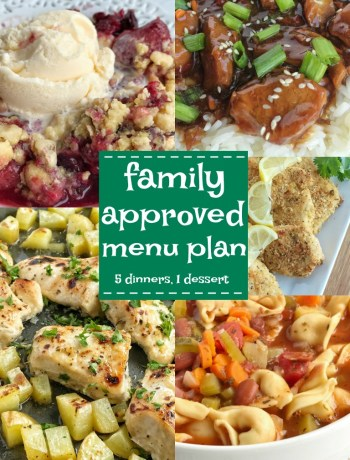 Family Approved Menu Plan - Dinner and dessert recipes to help you with meal planning. These are all family favorite recipes that we LOVE | www.togetherasfamily.com