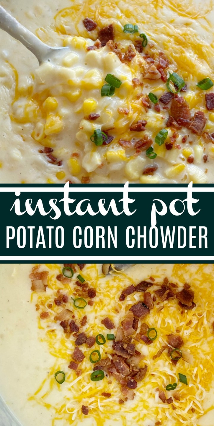 Instant Pot Soup Recipe   Instant Pot Recipes   Potato Corn Chowder made in the Instant Pot! Frozen corn, chopped potatoes, and cheese in a creamy chicken broth base. Serve with shredded cheese, bacon, and green onions. #instantpotrecipes #instantpot #pressurecooker #dinnerrecipes #chowder #cornchowder