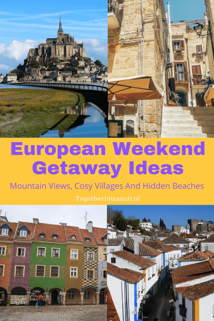 European Weekend Getaway Ideas: Mountain Views, Cosy Villages And Hidden Beaches - Check out these unique locations recommended by travel bloggers for your next weekend getaway in Europe! www.togetherintransit.nl #travel #vacation #weekendgetaway #europe