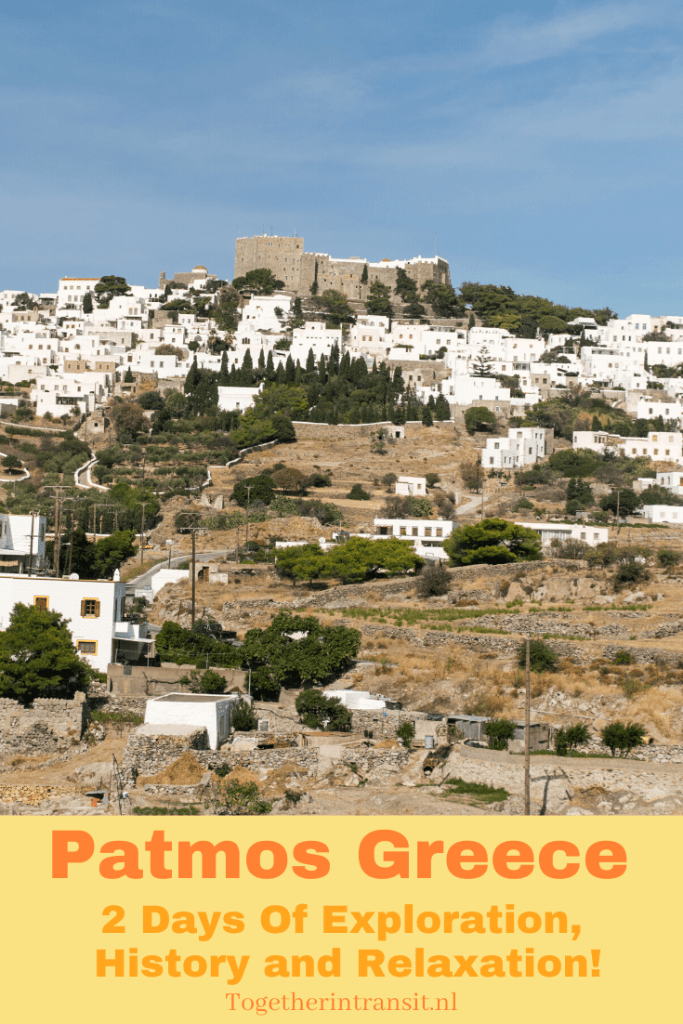 Paradise Of Patmos Island Greece_ 2 Days Of Exploration, History and Relaxation! #Patmos #Greece #Travel www.togetherintransit.nl