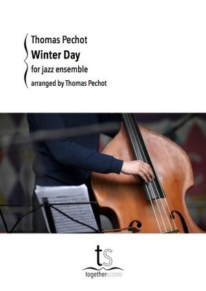 Winter Day Thomas Pechot jazz ensemble big band