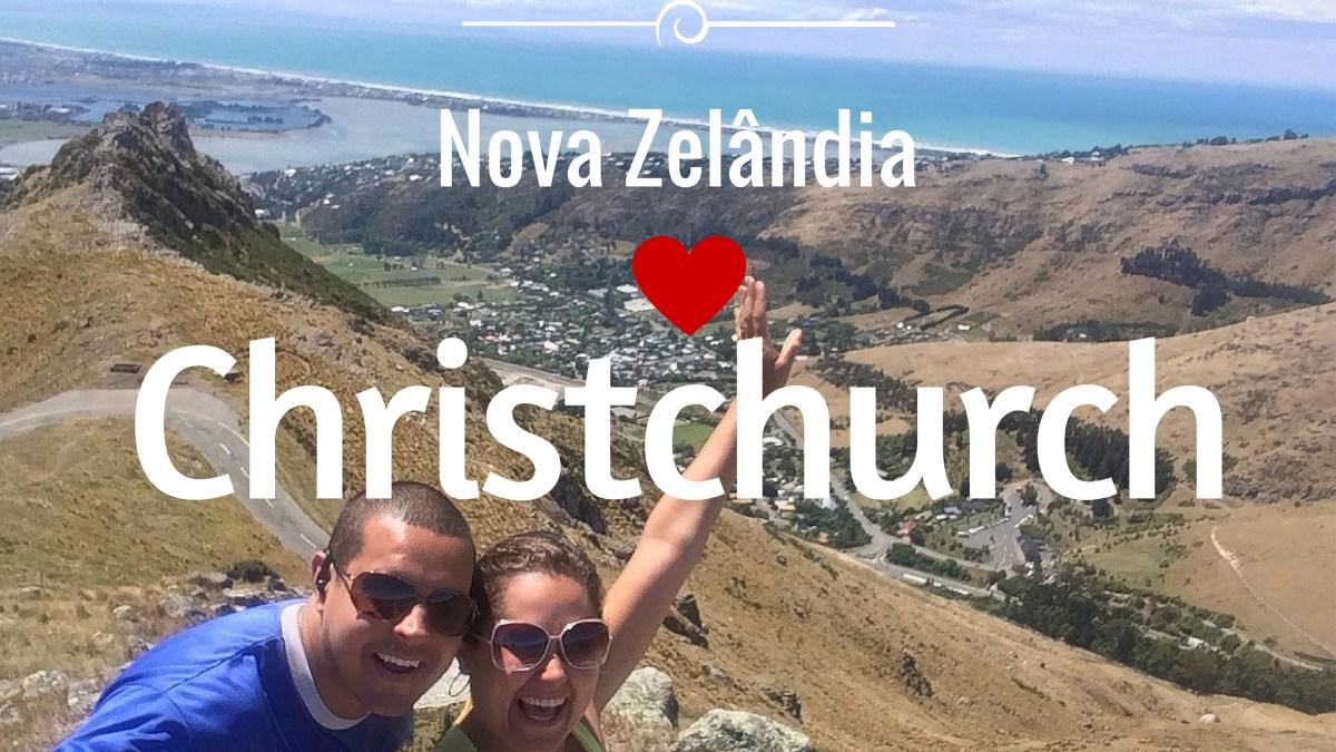 Porque escolhemos Christchurch na Nova Zelândia para morar