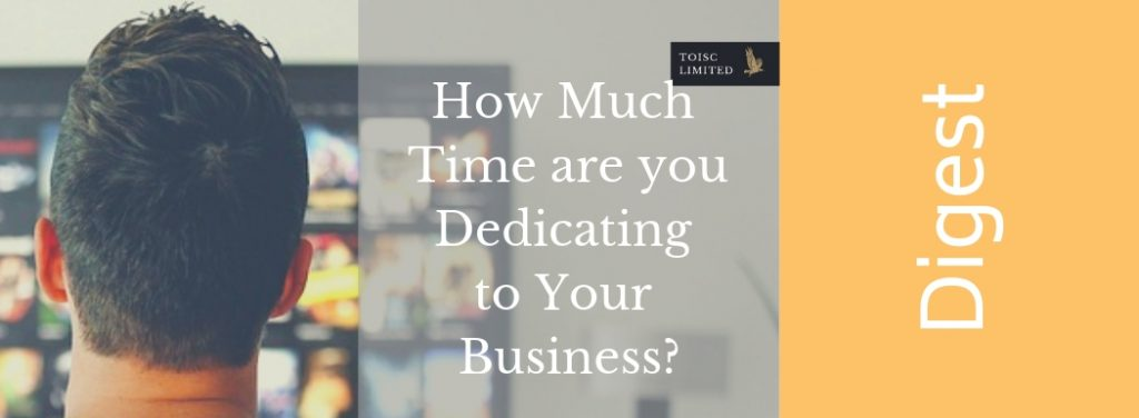 How much time are you dedicating to your business, Time management, toisc Limited, tv