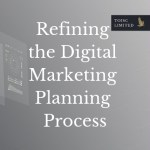 Refining the Digital Marketing Planning Process, Digest, Toisc Limited, Advertising and Marketing Consultancy