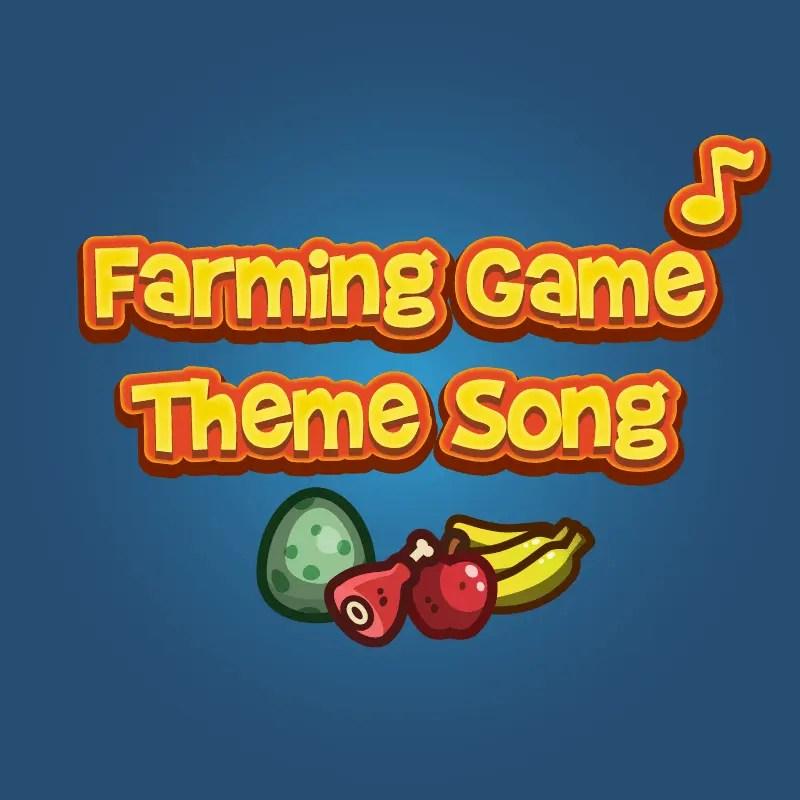 Farming Game Theme Song
