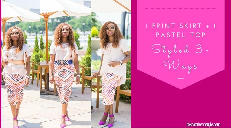 Copy of 1 Print Skirt + 1 Pastel Top Styled 3 Ways (1)