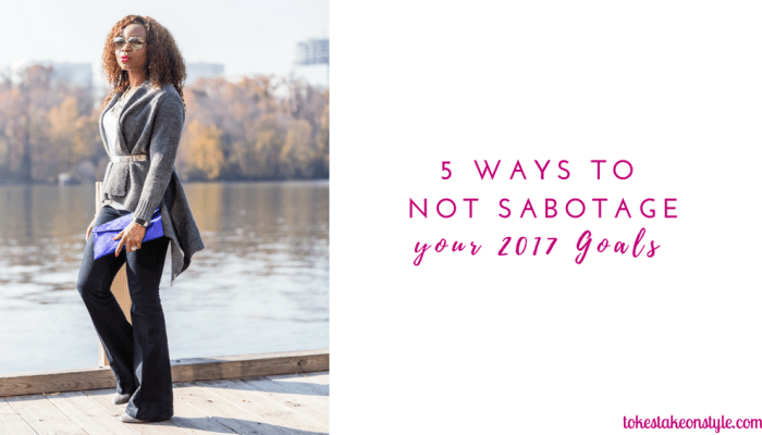 5 Ways to Not Sabotage your New Year Goals