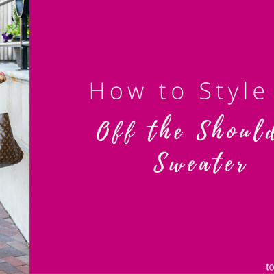 How to Style an Off the Shoulder Sweater