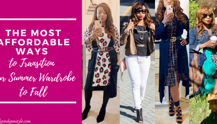 The Most Affordable Ways to Transition your Summer Wardrobe to Fall
