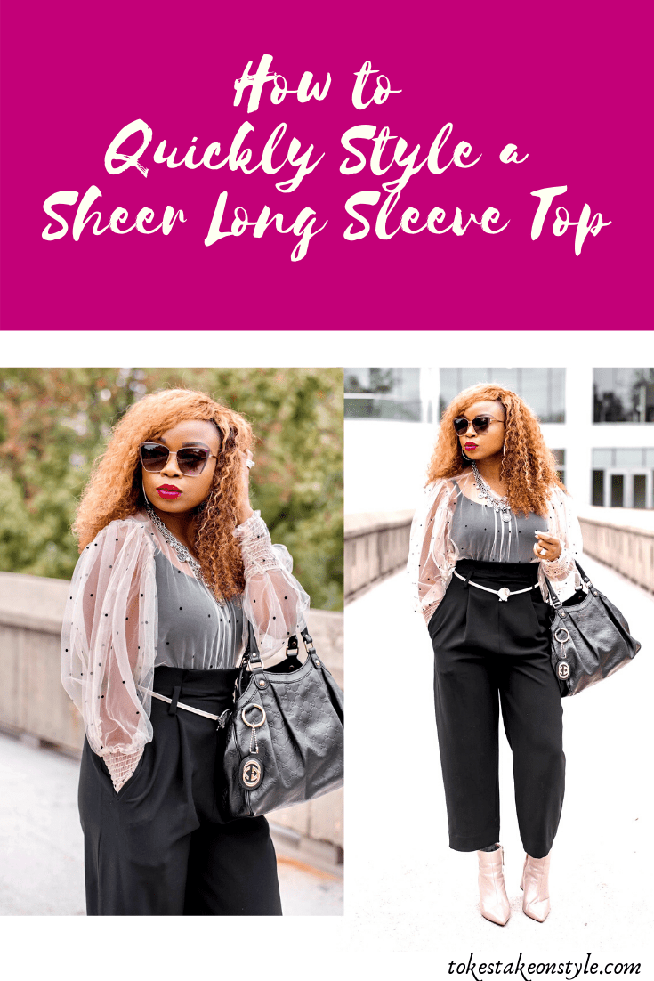 tokestakeonstyle how to quickly style a long sleeve sheer top