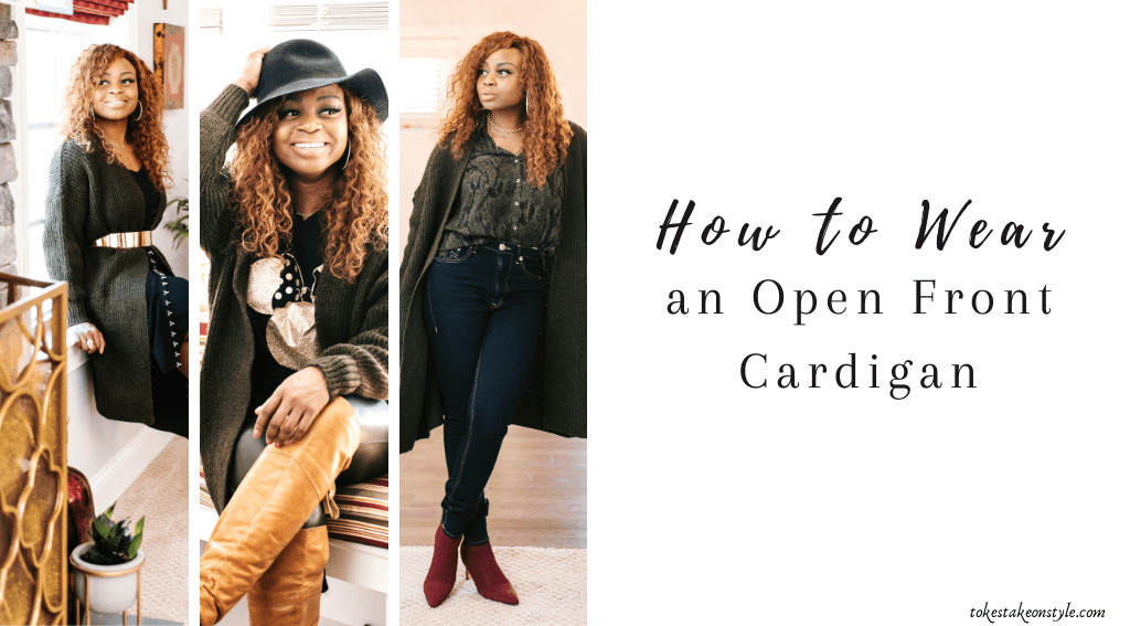 tokestakeonstyle-how-to-wear-an-open-front-cardigan