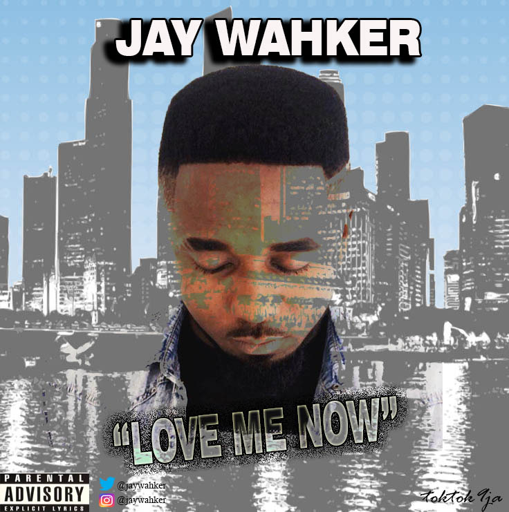 Download Love Me Now by J. Wahker - Toktok9ja Sounds
