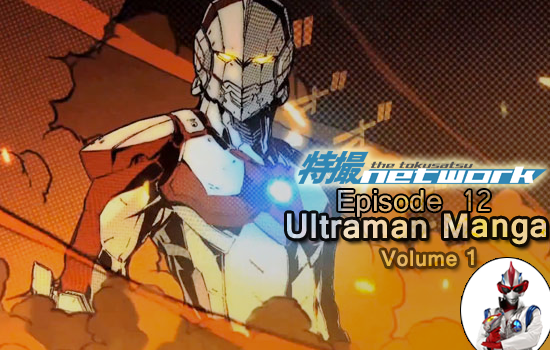 TokuNet Podcast #12 – Ultraman Manga, Volume 01