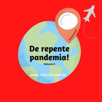 De repente pandemia! Volume 3