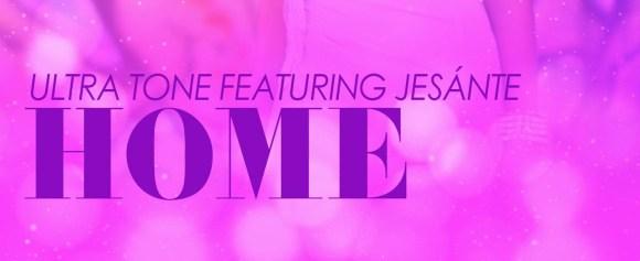 NEW RELEASE – Ultra Tone feat. Jesante 'Home' (Tom Conrad Dub)