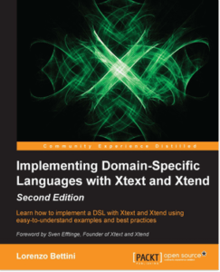 Implementing Domain Specific Languages with Xtext and Xtend - Second-Edition