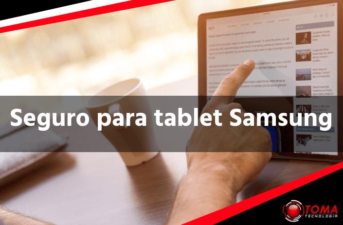 Seguro para tablet Samsung