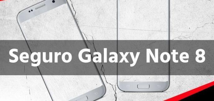 Seguro Galaxy Note 8
