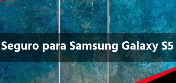 Seguro para Samsung Galaxy S5