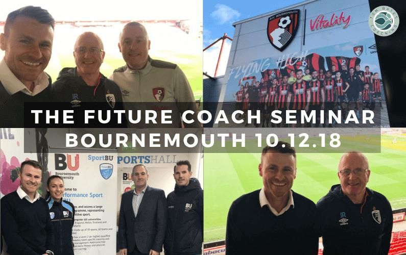 The Future Coach Seminar Bournemouth – Sun 10th Dec