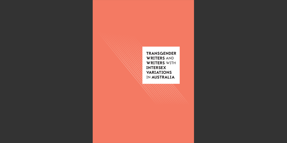 Transgender Writers and Writers with Intersex Variations in Australia