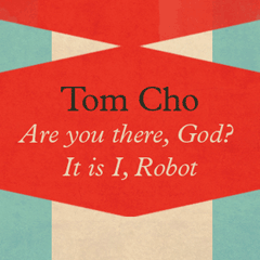Are you there, God? It is I, Robot