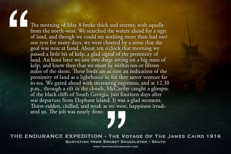 On the 8th of May 1916, the black cliffs of South Georgia loomed into view, and the weary crew of the James Caird felt their journey was almost done. The Weddell Sea however, would not relinquish the voyagers, without one final battle, but that was yet to come. After 14 days at sea, in a tiny lifeboat, the sight of the rocky outcrop they had aimed for must have been truly exhilarating.
