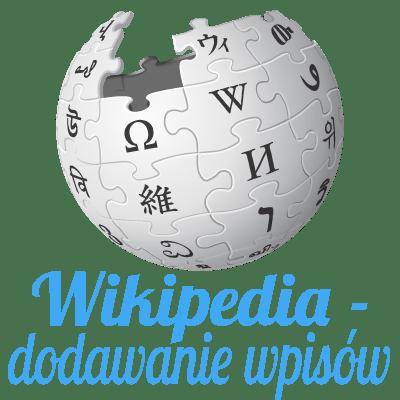 wikipedia - tworzenie wpisów