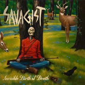 Savagist- Invisible Birth of Death