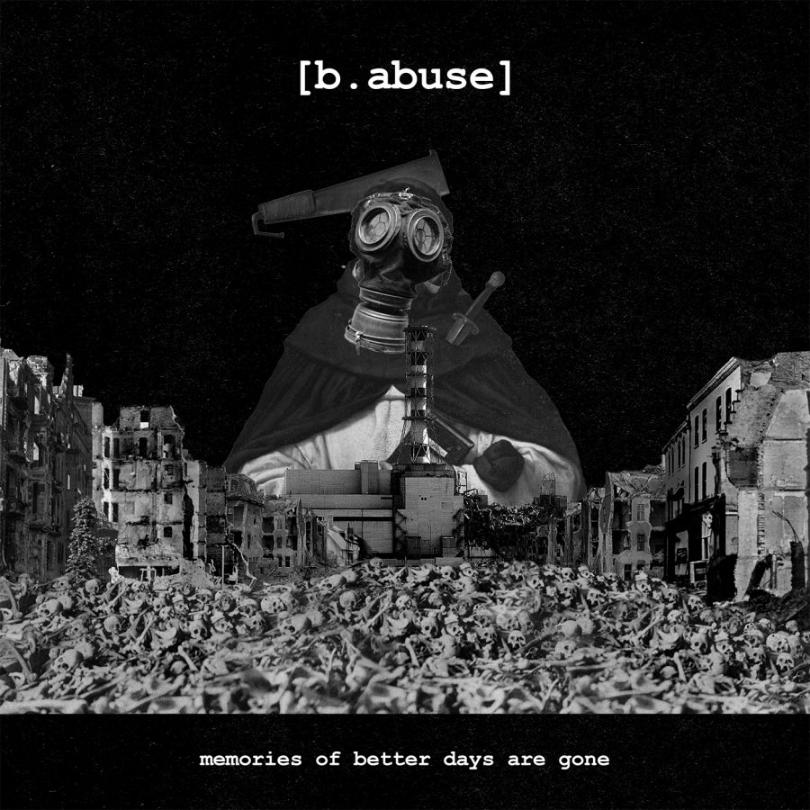 [b.abuse]- Memories Of Better Days Are Gone