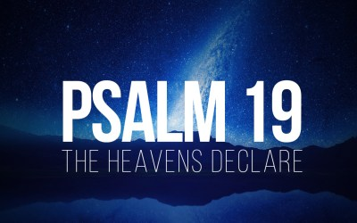 The Heavens Declare – Psalm 19