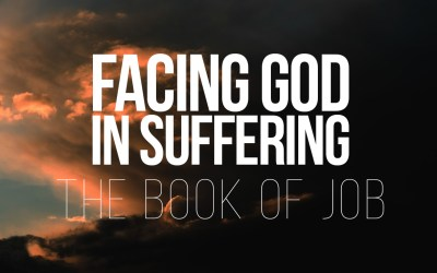 Facing God in Suffering – The Book of Job