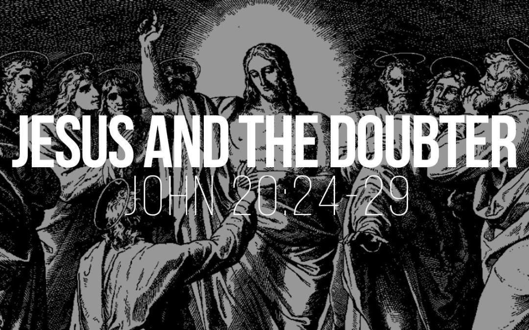 Jesus and the Doubter - John 20v24-29 - A Bible talk by Tom French