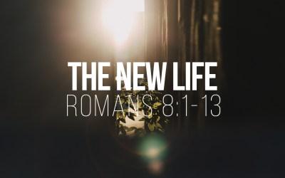 Romans 8:1-13 – The New Life
