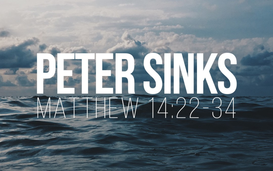 Peter Sinks - Matthew 14:22-34 - A Bible talk by Tom French