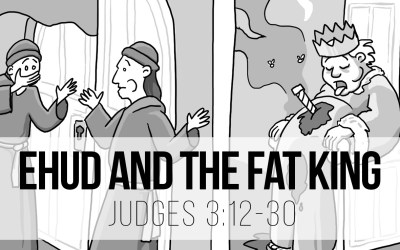 Ehud and the Fat King – Judges 3:12-30