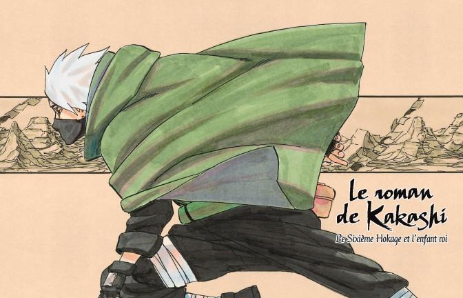 Le roman de Kakashi - Le 6e hokage et l'enfant roi